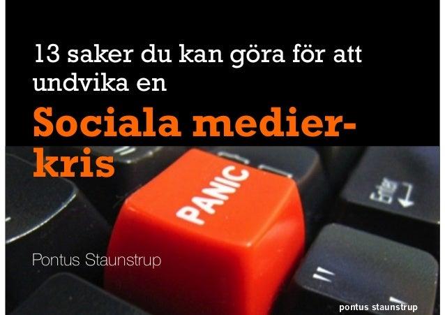 pontus staunstrup 13 saker du kan göra för att undvika en Sociala medier- kris Pontus Staunstrup