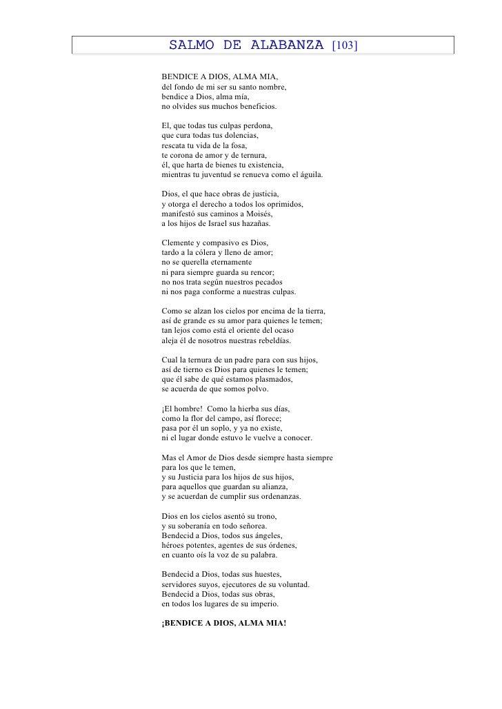 SALMO DE ALABANZA                                 [103]BENDICE A DIOS, ALMA MIA,del fondo de mi ser su santo nombre,bendic...