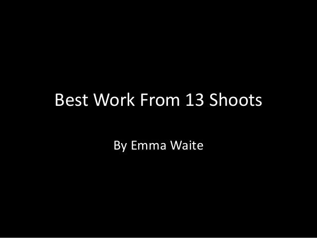 Best Work From 13 Shoots By Emma Waite
