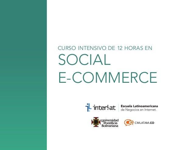 CURSO INTENSIVO DE 12 HORAS EN  social e-commerce CMLATAM.CO
