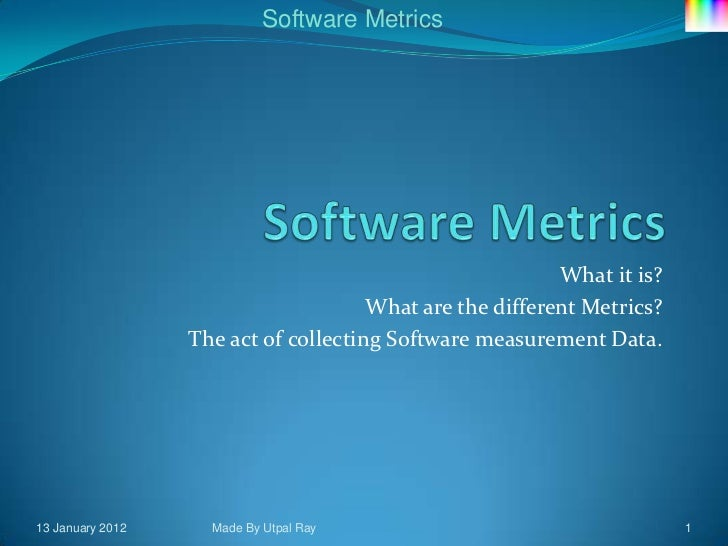 Software Metrics                                                          What it is?                                     ...