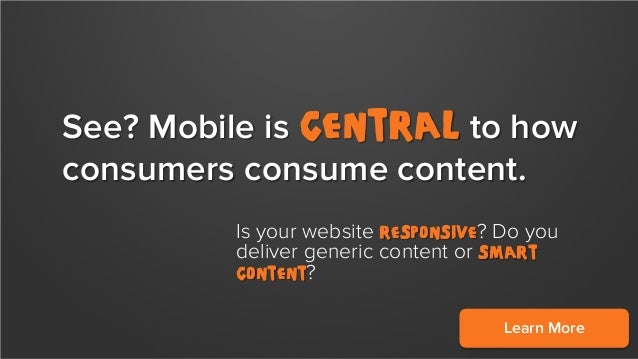 Smart marketers are thinking about how to deliver the right content at the right time on the right device.