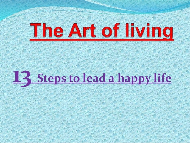 13 Steps to lead a happy life