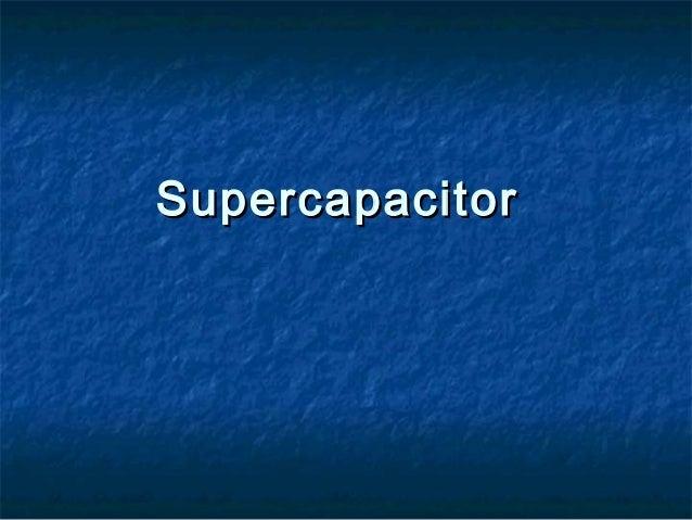 SupercapacitorSupercapacitor