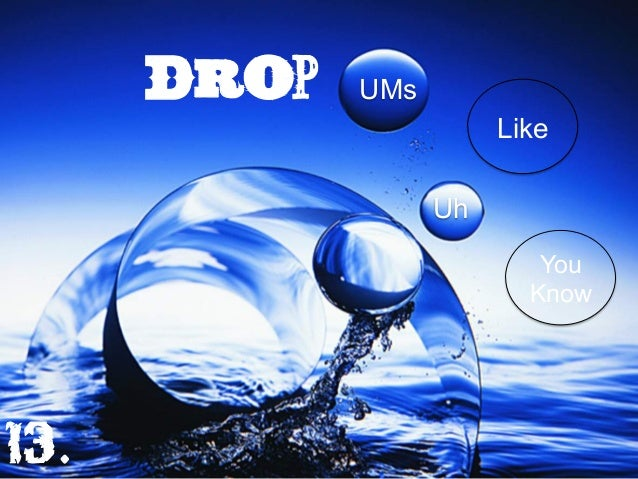 Drop UMs Uh Like You Know 13.