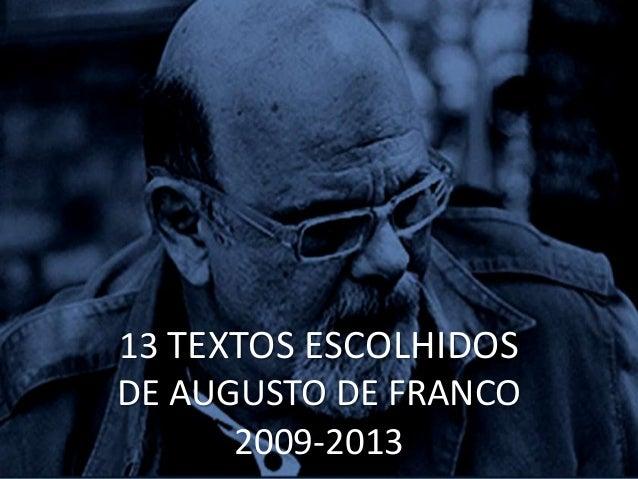 13 TEXTOS ESCOLHIDOS DE AUGUSTO DE FRANCO 2009-2013