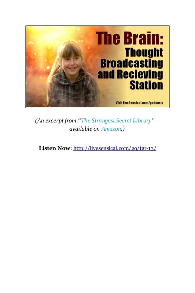 """(An excerpt from """"The Strangest Secret Library"""" – available on Amazon.) Listen Now: http://livesensical.com/go/tgr-13/"""