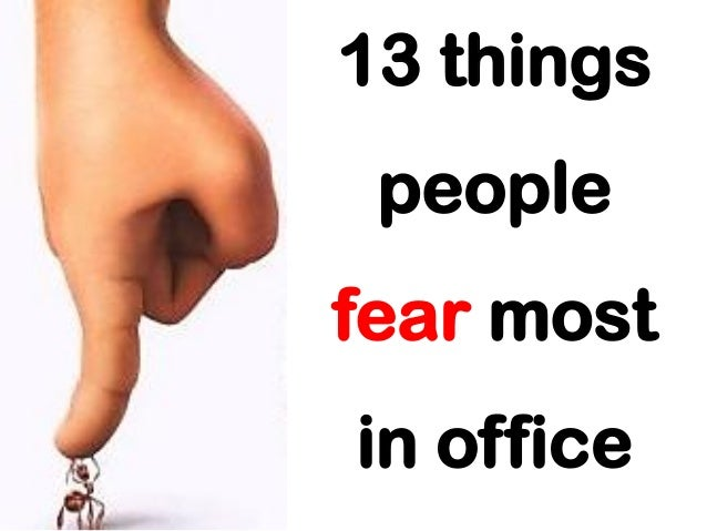 13 things people fear most in office