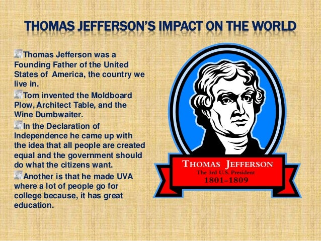 the life and impact of thomas jefferson Tour thomas jefferson's  the life of nance hemings - a  some of monticello's notable visitors share their thoughts on jefferson's lasting global impact and his.