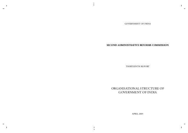 GOVERNMENT OF INDIA  SECOND ADMINISTRATIVE REFORMS COMMISSION  THIRTEENTH REPORT  Organisational Structure of Government o...