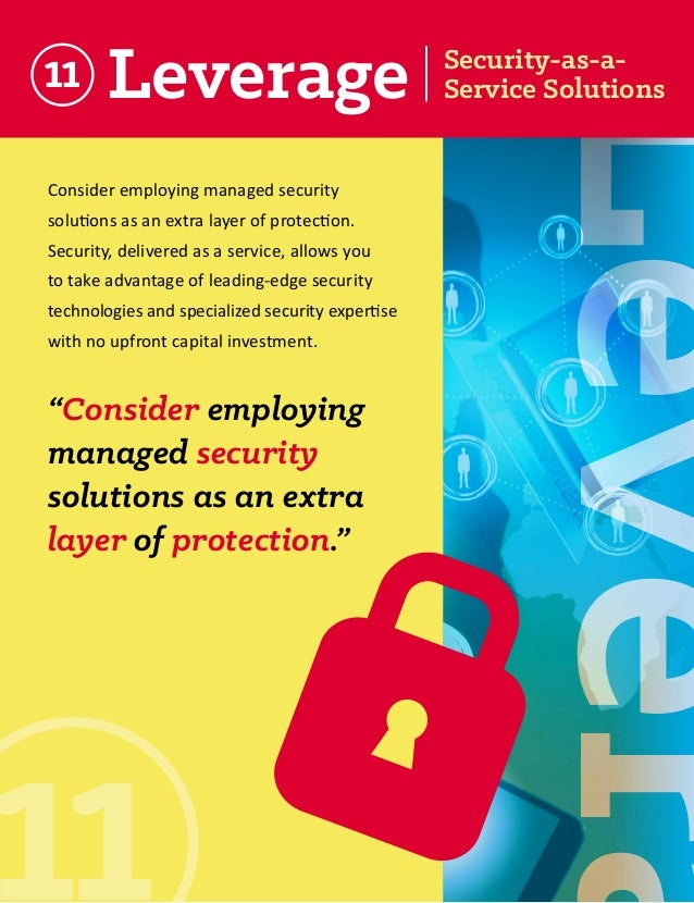 Leverage  Consider employing managed security solutions as an extra layer of protection. Security, delivered as a service,...