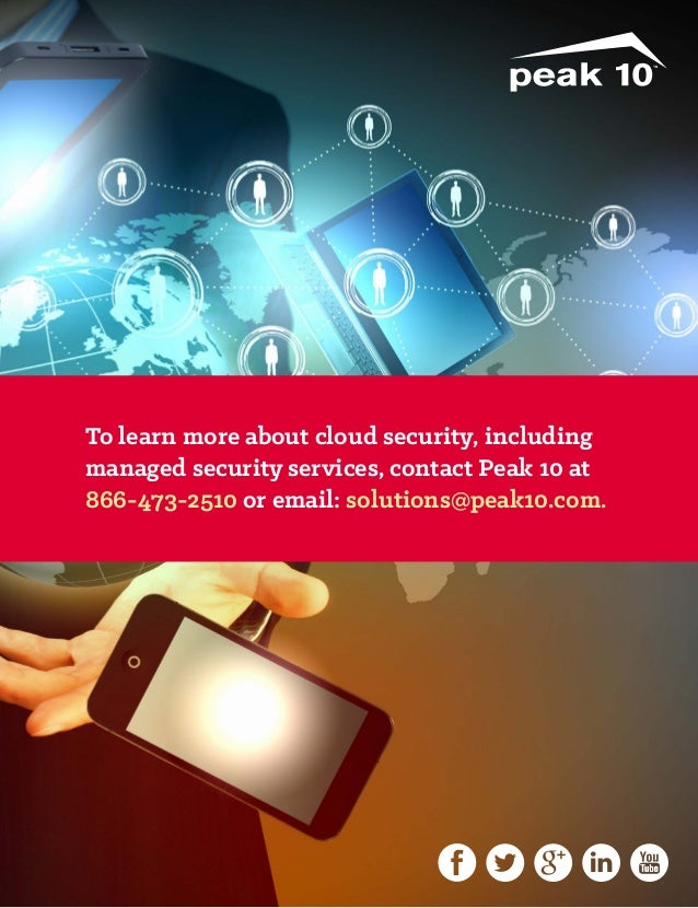 To learn more about cloud security, including managed security services, contact Peak 10 at 866-473-2510 or email: solutio...