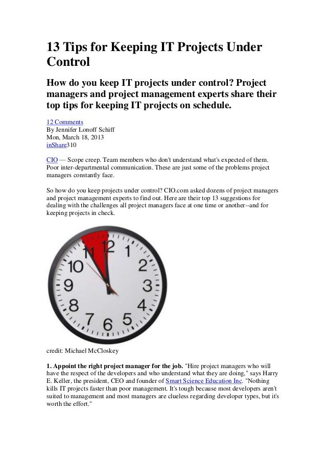 13 Tips for Keeping IT Projects Under Control How do you keep IT projects under control? Project managers and project mana...