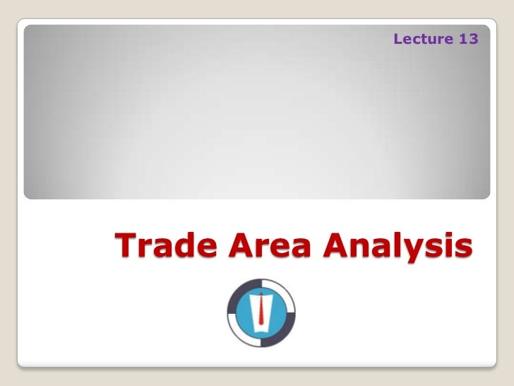 Lecture 13Trade Area Analysis