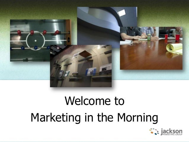 Welcome toMarketing in the Morning