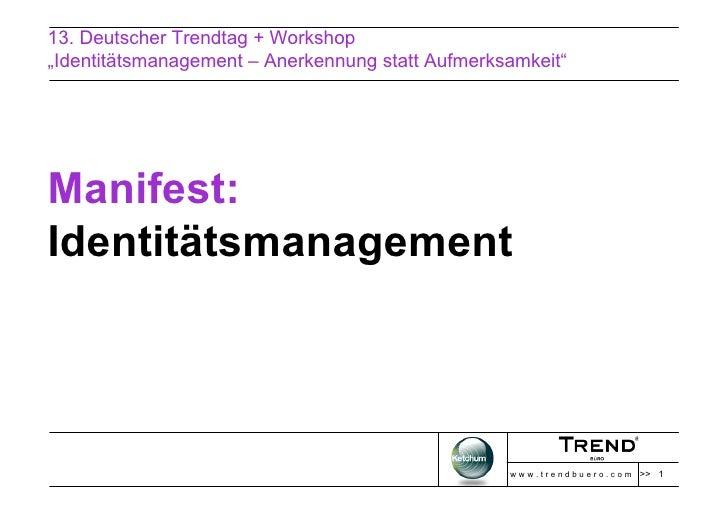 """13. Deutscher Trendtag + Workshop """"Identitätsmanagement – Anerkennung statt Aufmerksamkeit""""     Manifest: Identitätsmanage..."""