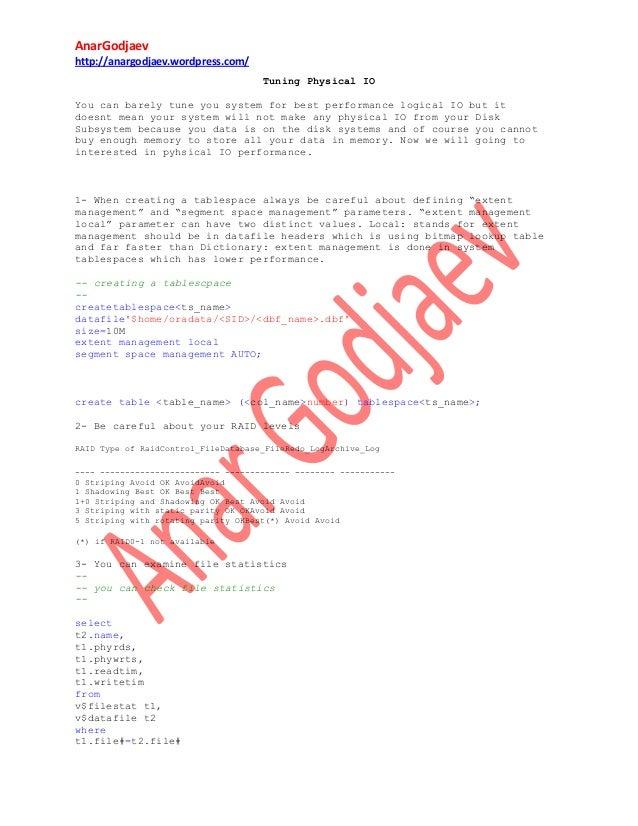 AnarGodjaev http://anargodjaev.wordpress.com/ Tuning Physical IO You can barely tune you system for best performance logic...