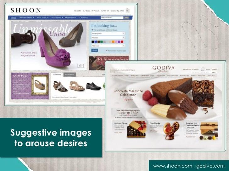 Suggestive images to arouse desires                     www.shoon.com , godiva.com