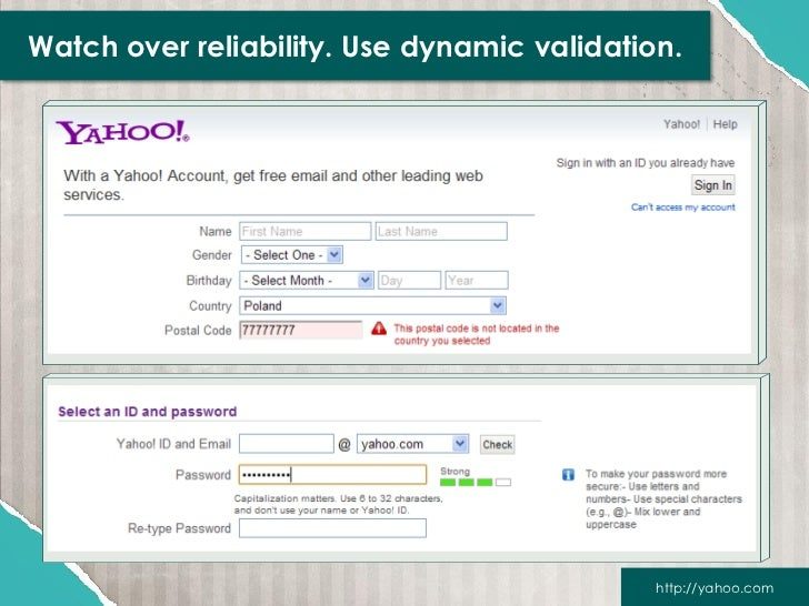 Watch over reliability. Use dynamic validation.                                             http://yahoo.com