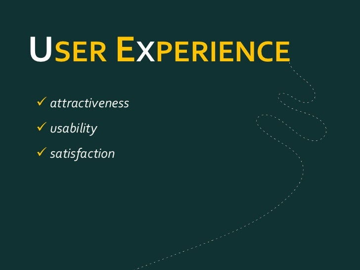 USER EXPERIENCE attractiveness usability satisfaction