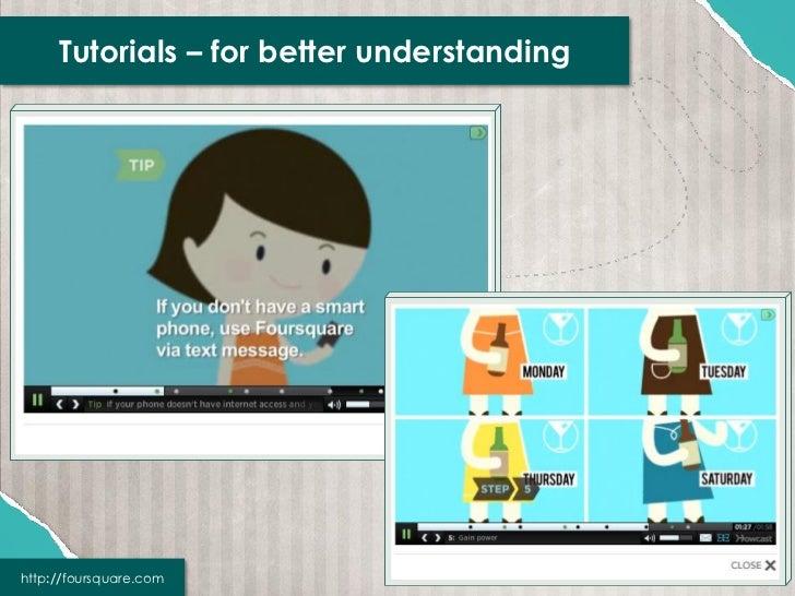 Tutorials – for better understandinghttp://foursquare.com