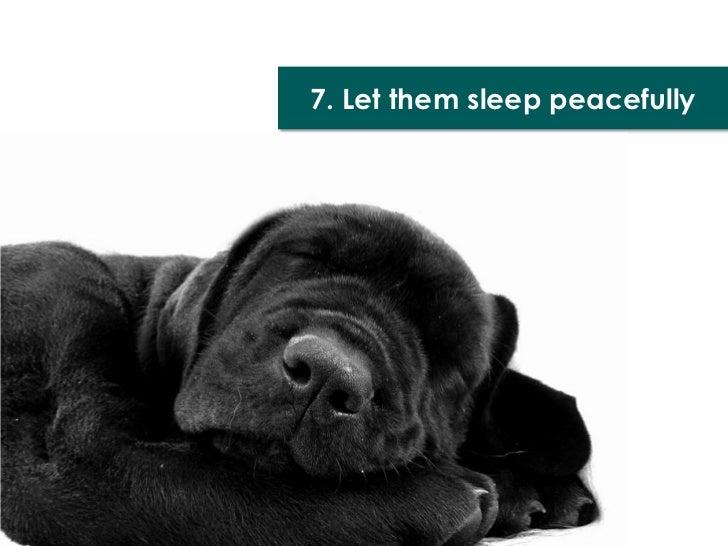 7. Let them sleep peacefully