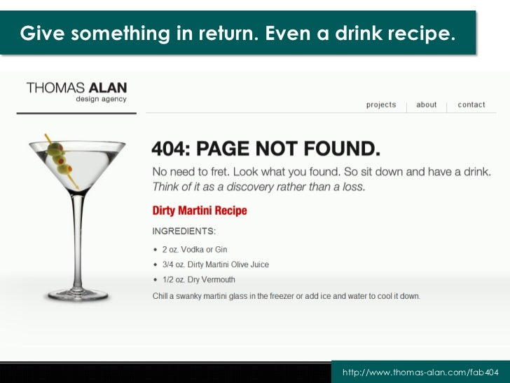 Give something in return. Even a drink recipe.                                  http://www.thomas-alan.com/fab404