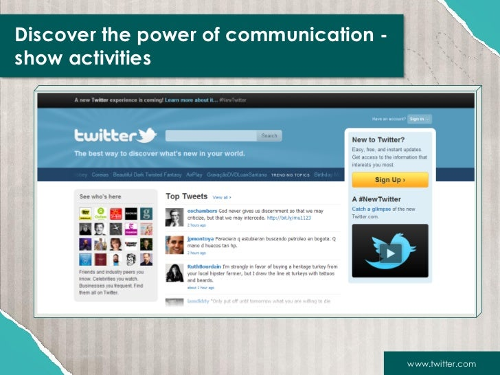 Discover the power of communication -show activities                                        www.twitter.com