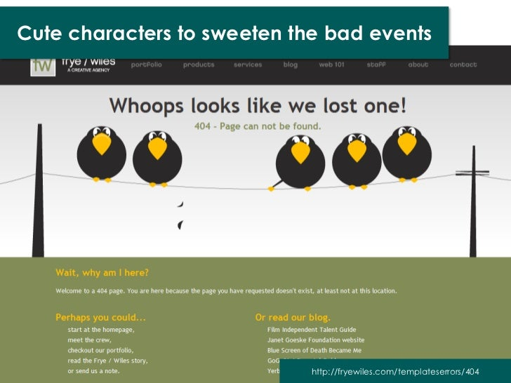 Cute characters to sweeten the bad events                             http://fryewiles.com/templateserrors/404