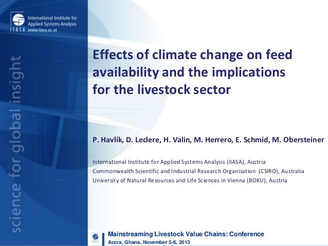 Effects of climate change on feed availability and the implications for the livestock sector  P. Havlík, D. Leclere, H. Va...