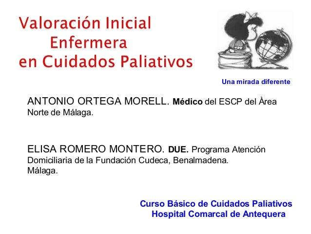 ANTONIO ORTEGA MORELL. Médico del ESCP del Àrea Norte de Málaga. ELISA ROMERO MONTERO. DUE. Programa Atención Domiciliaria...