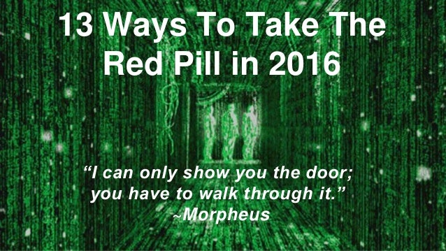 i take the red pill com