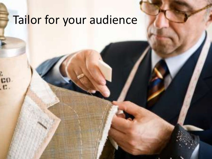 Tailor for your audience