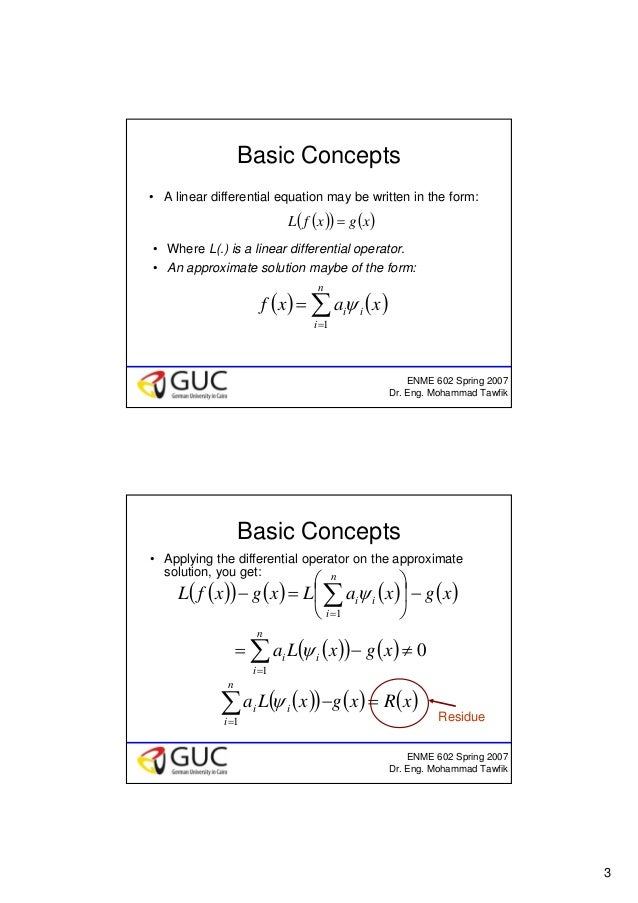 3 ENME 602 Spring 2007 Dr. Eng. Mohammad Tawfik Basic Concepts • A linear differential equation may be written in the form...