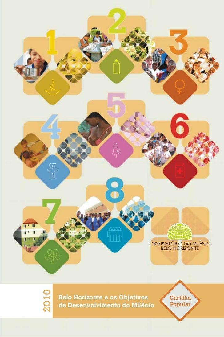 2010       Belo Horizonte e os Objetivos   Cartilha       de Desenvolvimento do Milênio   Popular