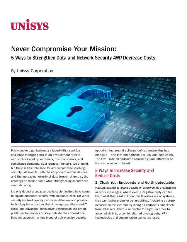 Never Compromise Your Mission: 5 Ways to Strengthen Data and Network Security AND Decrease Costs By Unisys Corporation  Pu...