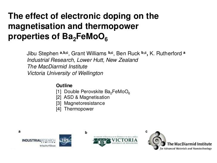 The effect of electronic doping on themagnetisation and thermopowerproperties of Ba2FeMoO6      Jibu Stephen a,b,c, Grant ...