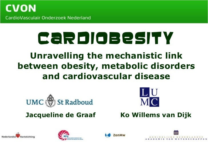 Cardiobesity Unravelling the mechanistic link between obesity, metabolic disorders and cardiovascular disease Jacqueline d...