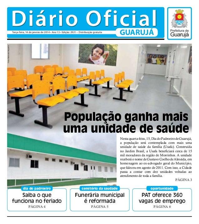 Diário Oficial GUARUJÁ  Fotos Raimundo Nogueira  Terça-feira, 14 de janeiro de 2014 • Ano 13 • Edição: 2921 • Distribuição...