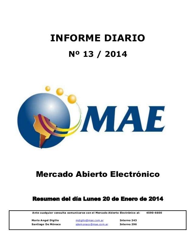 INFORME DIARIO Nº 13 / 2014  Mercado Abierto Electrónico Resumen del día Lunes 20 de Enero de 2014 Ante cualquier consulta...