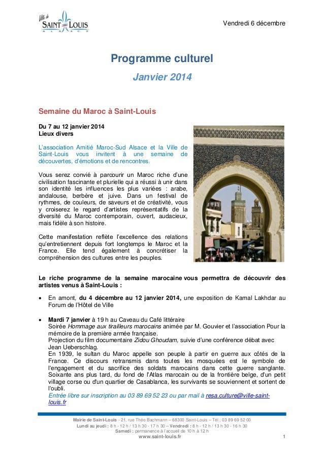 Vendredi 6 décembre  Programme culturel Janvier 2014  Semaine du Maroc à Saint-Louis Du 7 au 12 janvier 2014 Lieux divers ...