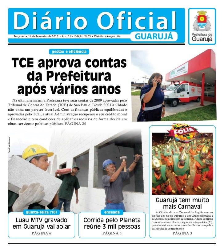 Diário Oficial                      Terça-feira, 14 de fevereiro de 2012 • Ano 11 • Edição: 2463 • Distribuição gratuita  ...