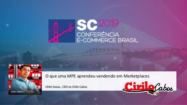 Cirilo Souza , CEO na Cirilo Cabos O que uma MPE aprendeu vendendo em Marketplaces
