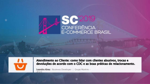 Leandro Alves | Business Developer | Grupo Martins - eFácil Atendimento ao Cliente: como lidar com clientes abusivos, troc...