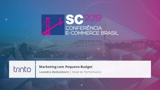 Leandro Dettenborn | Head de Performance Marketing com Pequeno Budget