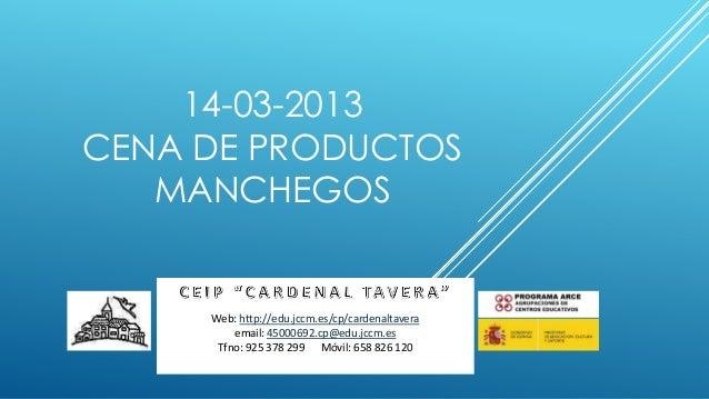 14-03-2013CENA DE PRODUCTOS   MANCHEGOS             Arcipreste de Hita, 53 45111 COBISA     Web: http://edu.jccm.es/cp/car...