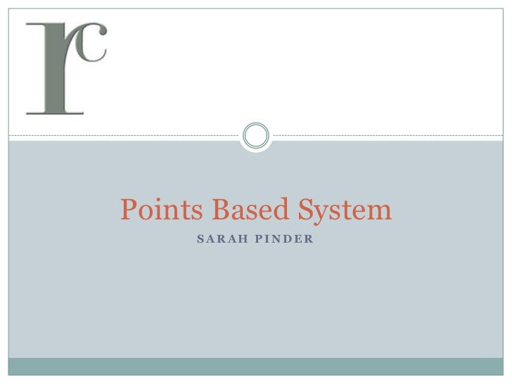 Points Based System<br />Sarah Pinder<br />