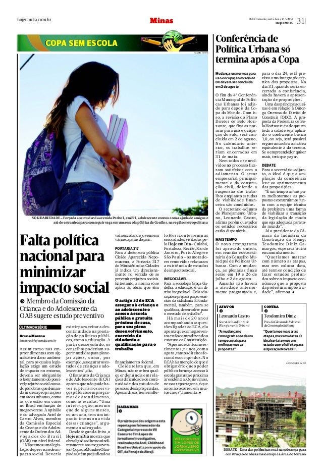 O fim da 4ª Conferên- cia Municipal de Políti- cas Urbanas foi adia- do para depois da Co- pa do Mundo. Com is- so, a revi...