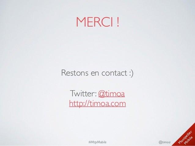 M ontpellier M obile @timoa#MtpMobile MERCI ! Restons en contact :)  Twitter: @timoa http://timoa.com