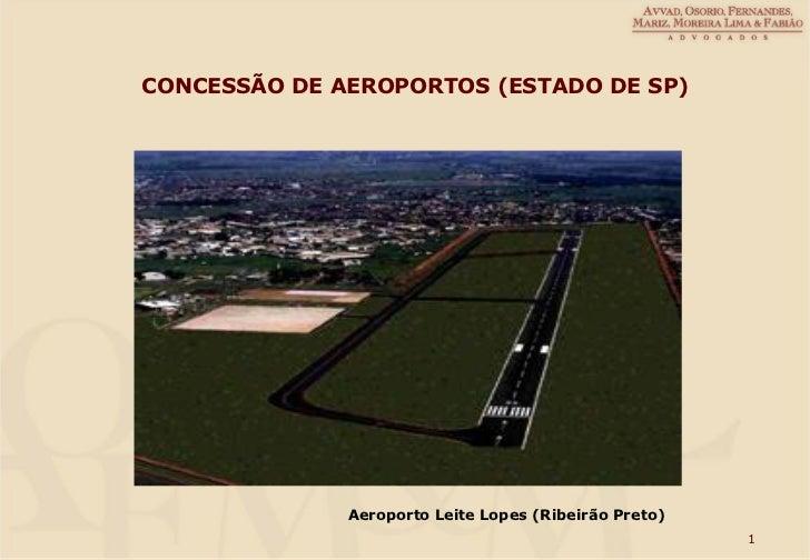 CONCESSÃO DE AEROPORTOS (ESTADO DE SP)              Aeroporto Leite Lopes (Ribeirão Preto)                                ...
